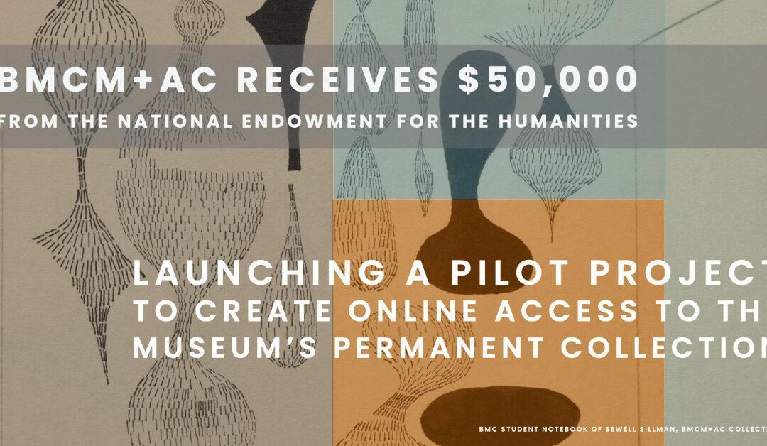 BMCM+AC awarded NEH collections grant